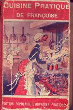 Cuisine ! Cuisine pratique de Françoise ! Ed Populaire ! 1910 !