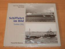 Sammlung Schiffahrt im Bild Tanker III Hardcover!