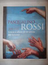 ARTE - PASQUALINO ROSSI Grazie e Affetti di un Artista del Seicento 2009 Silvana