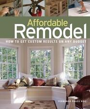Affordable Remodel: How to Get Custom Results on a Penny-Pincher Budge-ExLibrary