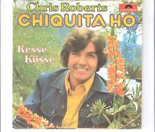 CHRIS ROBERTS - Chiquita ho      ***Aut - Press***
