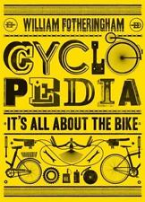Cyclopedia: It's All About the Bike 9781569768174 by Fotheringham, William