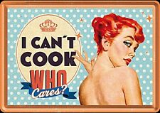 I Can't Cook, Who Cares funny metal postcard / mini-sign (na)