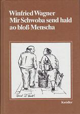 Mir Schwoba send hald ao bloß Menscha - Winfried Wagner - 3-87421-097-9