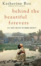 Behind the Beautiful Forevers: Life, Death, and Hope in a Mumbai Under-ExLibrary
