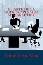 El Arte de la Guerra Aplicada Al Marketing by Jaime Silva Alba (2015, Paperback)