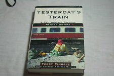 Yesterday's Train : A Railway Odessy Through Mexican History by Terry Pindell...