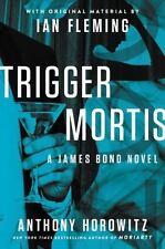 Trigger Mortis: A James Bond Novel by Anthony Horowitz - HARDCOVER - BRAND NEW!
