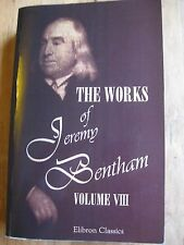 The Works of Jeremy Bentham vol. 8 (reprint of 1843 ed., Elibron Classics, 2005)