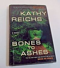 Bones to Ashes No. 10 : Temperance Brennan by Kathy Reichs (2007, Hardcover)