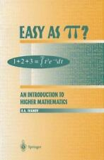 Easy As π? : An Introduction to Higher Mathematics by Oleg A. Ivanov...