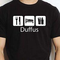 DUFFUS EAT SLEEP DRINK DUFFUS PERSONALISED T SHIRT