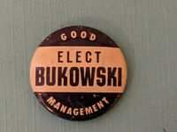 "Vintage Elect BUKOWSKI ""Good Management"" campaign pin button pinback rare!"