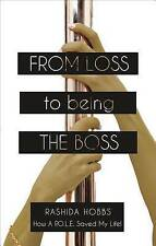 From Loss to Being the Boss by Rashida Hobbs