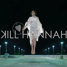 Kill Hannah Until there's nothing left of us (2008)  [CD]
