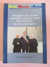 book libro MONSIGNOR VITO FERRONI MONSIGNOR GIUSEPPE TURRI Ferrara  (L31)