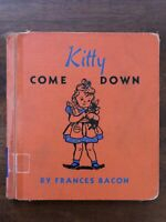 Kitty Come Down by Bacon, Frances Atchinson 1st Edition Exlib Acceptable