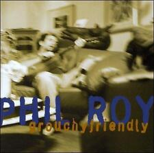 NEW  Grouchyfriendly by Phil Roy (CD, Jun-2001, All Indie)