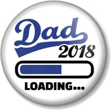 """DAD 2018 LOADING 25mm 1"""" Pin Button Badge New Baby Pregnant Parent Daddy to be"""