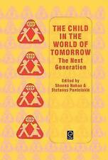 The Child in the World of Tomorrow: The Next Generation by