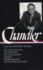 Library of America Raymond Chandler Edition Ser.: Raymond Chandler: Later Novels and Other Writings (LOA #80) : The Lady in the Lake / the Little Sister / the Long Goodbye / Playback / Double Indemnity (screenplay) / Essays and Letters by Raymond Chandler (1995, Hardcover)