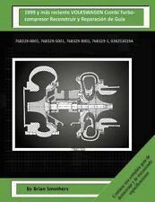 1999 y Más Reciente VOLKSWAGEN Combi Turbocompresor Reconstruir y Reparación...