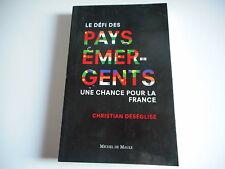 LE DEFI DES PAYS EMERGENTS une chance pour la france - CHRISTIAN DESEGLISE