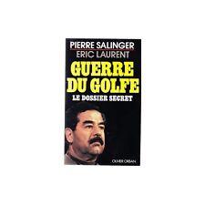 GUERRE du GOLFE Dossier Secret SADAM HUSSEIN par Pierre SALINGER et Eric LAURENT