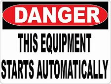Danger Equipment Starts Automatically Sign. Size Options. Machine Safety Tool
