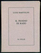 BARTOLINI Luigi, Il panino di raso. Stamperia d'arte Il Colle, 1990