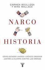 Narcohistoria. Cómo México y Estados Unidos Crearon Juntos la Guerra Contra...