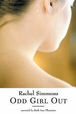Odd Girl Out 2002 by Rachel Simmons 1402588763 . EXLIBRARY