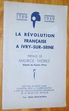 LA REVOLUTION FRANCAISE A IVRY-SUR-SEINE 1789 - 1939 Val-de-Marne Maurice Thorez