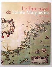 Le Fort royal de Sainte-Marguerite - Frederique Bullot 2007 French 17th Century