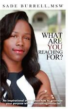 What Are You Reaching For : An Inspirational Story about How to Prioritize...