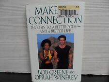 MAKE THE CONNECTION - SIGNED - BOB GREENE & OPRAH WINFREY - 1ST EDITION (HC)