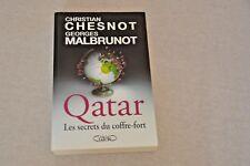 """LIVRE : QATAR """"LES SECRETS DU COFFRE-FORT"""" DE CHR.CHESNOT ET GEORGES MALBRUNOT"""