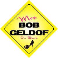 Mrs Bob Geldof On Board Novelty Car Sign