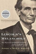 Lincoln's Melancholy: How Depression Challenged a President and Fueled His Grea