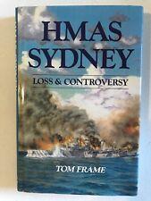Hmas Sydney: Loss and Controversy by Tom Frame Hardback Dust Jacket 1993