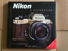 Nikon A Celebration, by Brian Long, Hardback Book, 2011 Edition