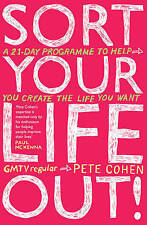 Sort Your Life Out: A 21-day programme to help y, Pete Cohen, Very Good
