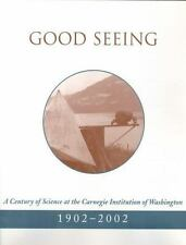 Good Seeing:: A Century of Science at the Carnegie Institution of Washington, 19