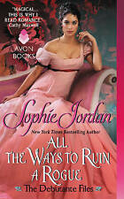 All the Ways to Ruin a Rogue: The Debutante Files by Sophie Jordan...