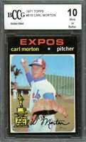 Carl Morton Card 1971 Topps #515 Montreal Expos (Centered) BGS BCCG 10