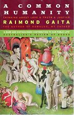 A Common Humanity: Thinking about Love and Truth and Justice by Raimond Gaita