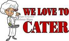 (Choose Your Size) We Love To Cater Decal Concession Food Truck Vinyl Sticker