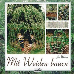 Pflanzen, Lagern & Flechten Stühle, Tische & Dekoration - Mit Weiden bauen - NEU