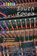 Utopia Guide to South Korea (2nd Edition): the Gay and Lesbian Scene in 7...