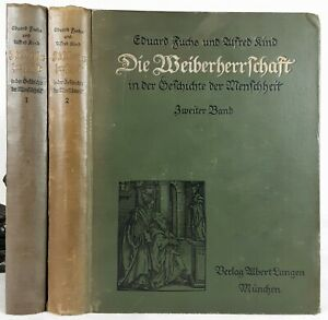 Eduard Fuchs / Alfred Kind, Die Weiberherrschaft in der Geschichte... 1913. 2 Bd